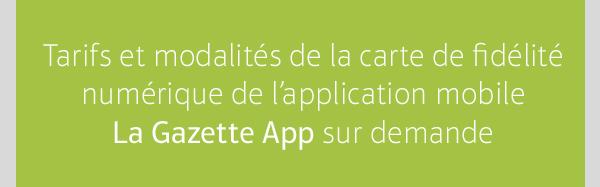 Carte de fidélité numérique La Gazette App